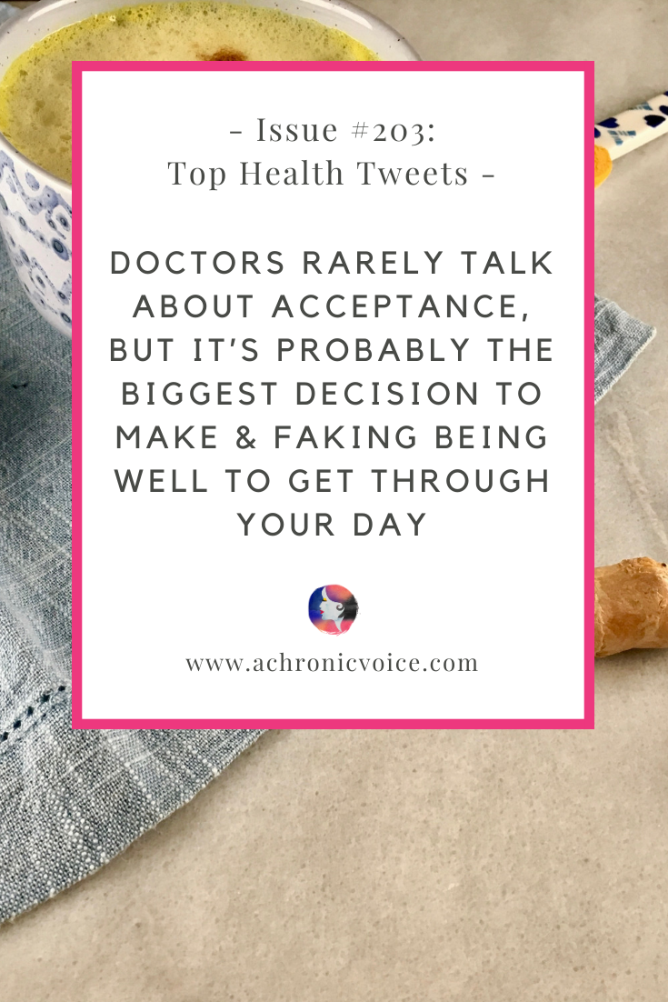 Issue #203: Doctors Rarely Talk About Acceptance, but It's Probably the Biggest Decision to Make & Faking Being Well to Get Through Your Day | A Chronic VOice