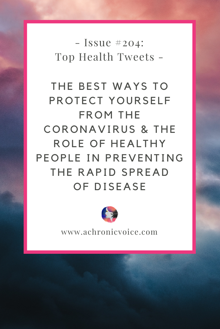 Issue #204: The Best Ways to Protect Yourself from the Coronavirus & The Role of Healthy People in Preventing the Rapid Spread of Disease | A Chronic Voice