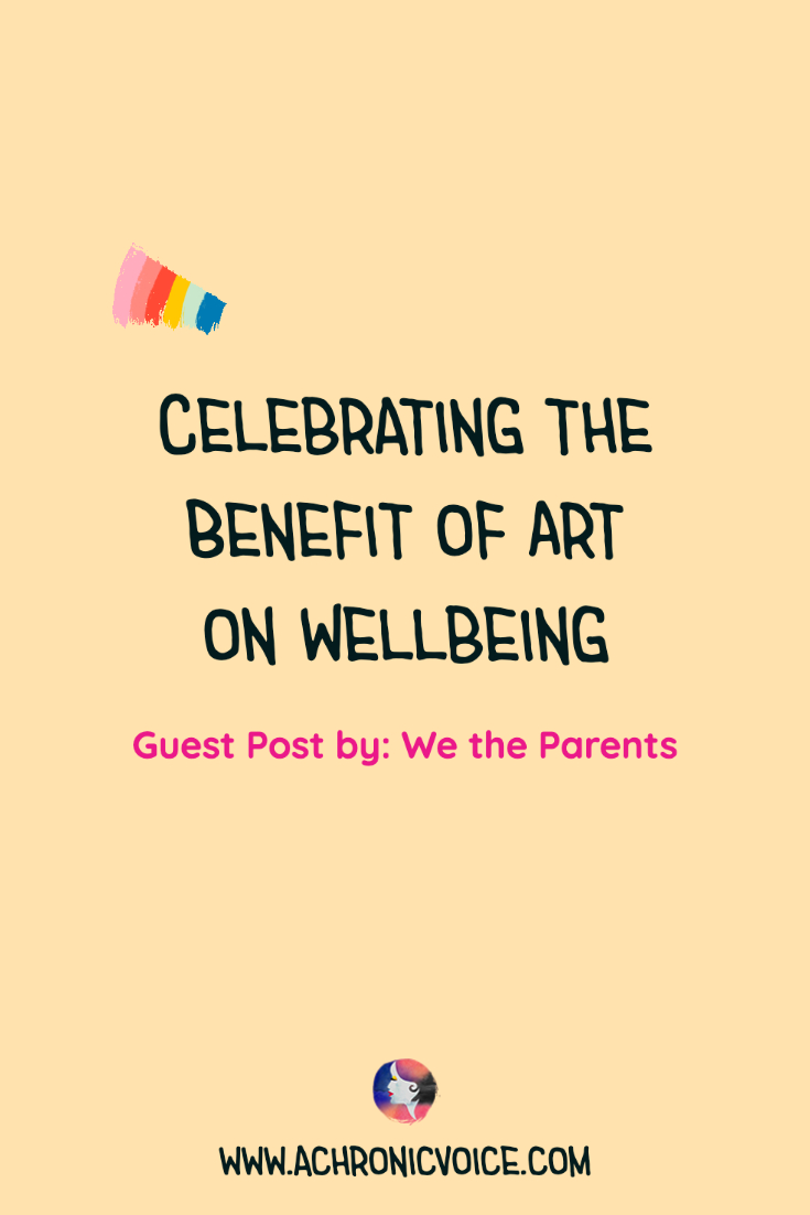 Celebrating the Benefit of Art on Wellbeing | A Chronic Voice