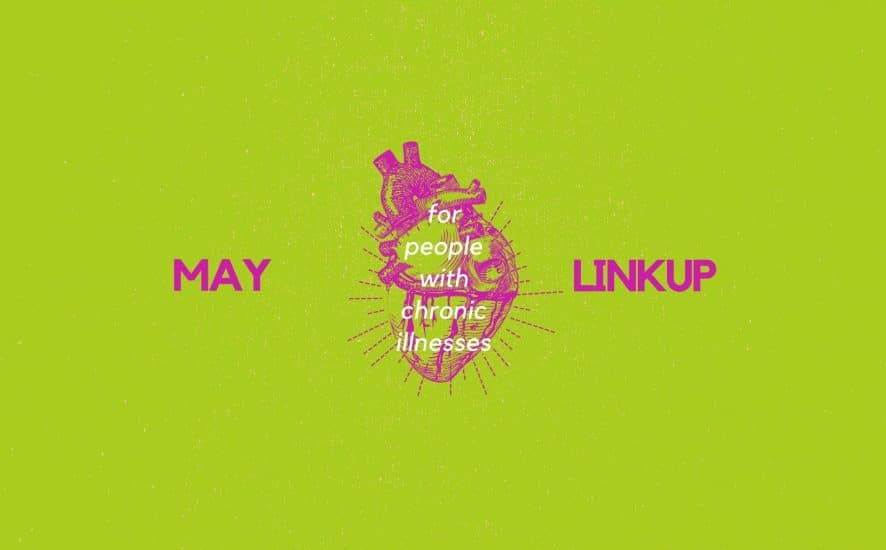 May 2020 Linkup Party for People with Chronic Illnesses | A Chronic Voice