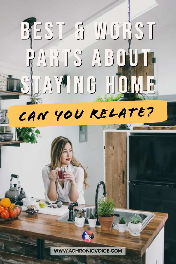 Best and Worst Parts About Staying Home - Can You Relate?
