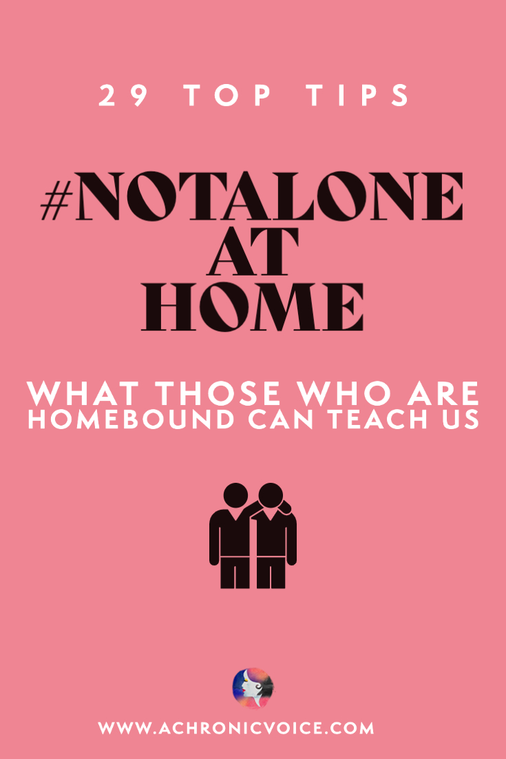 #NotAlone at Home - What Those Who are Homebound Can Teach Us