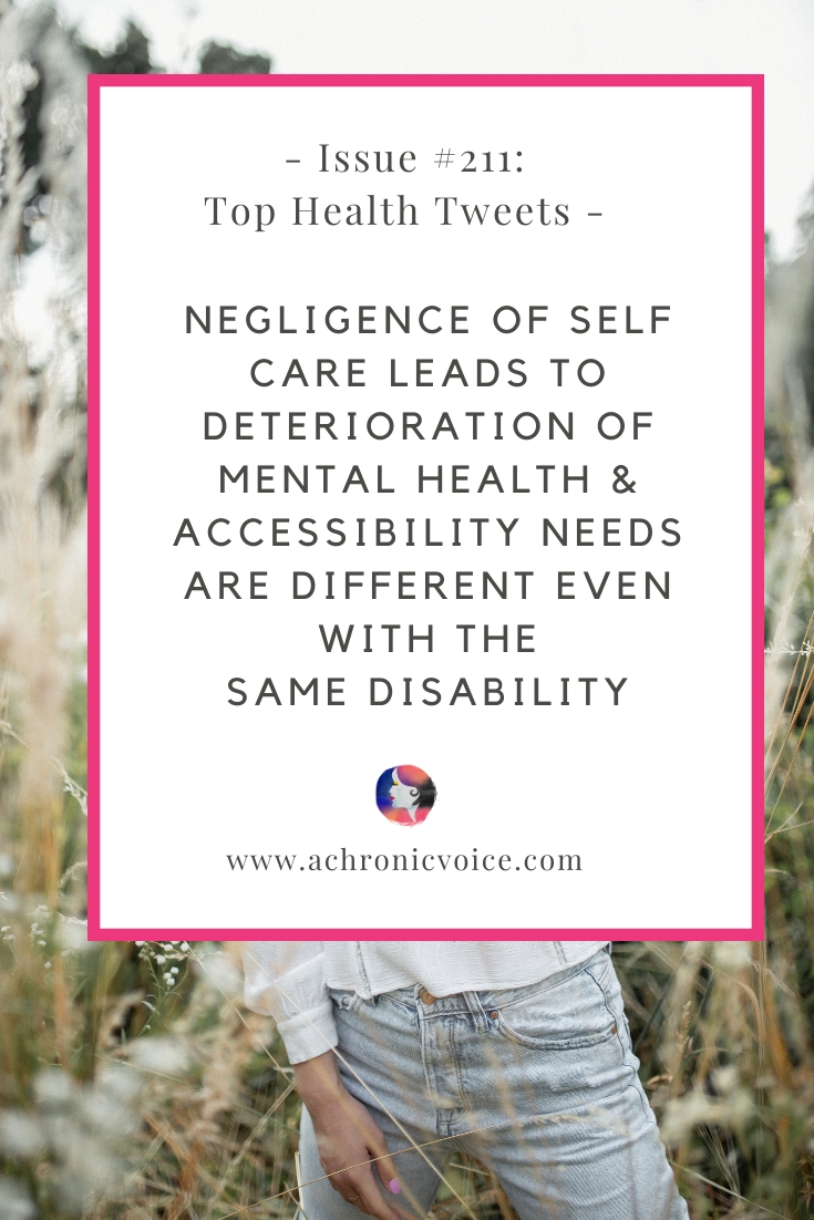 Issue 211: Negligence of Self Care Leads to Deterioration of Mental Health & Accessibility Needs are Different Even With the Same Disability | A Chronic Voice