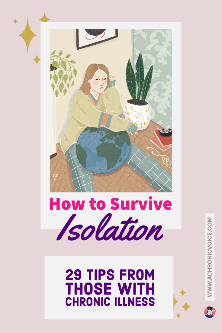 How to Survive Isolation - 20 Top Tips From Those with Chronic Illness