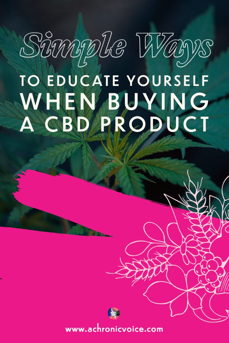 Simple Ways to Educate Yourself When Buying CBD Products | A Chronic Voice