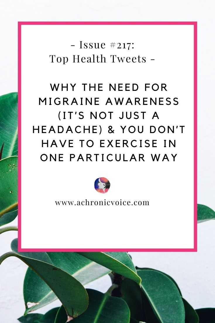 Issue #217: Why the Need for Migraine Awareness (It's Not Just a Headache) & You Don't Have to Exercise in One Particular Way