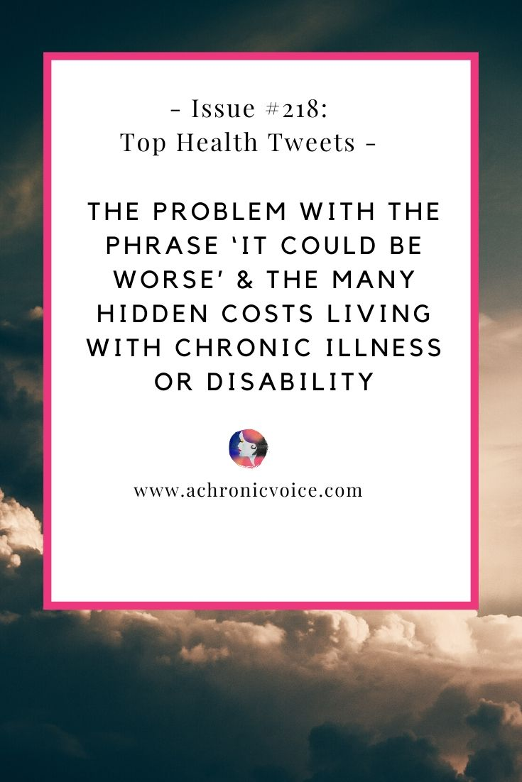 Issue #218: The Problem with the Phrase 'It Could be Worse' & The Many Hidden Costs Living with Chronic Illness or Disability | A Chronic Voice