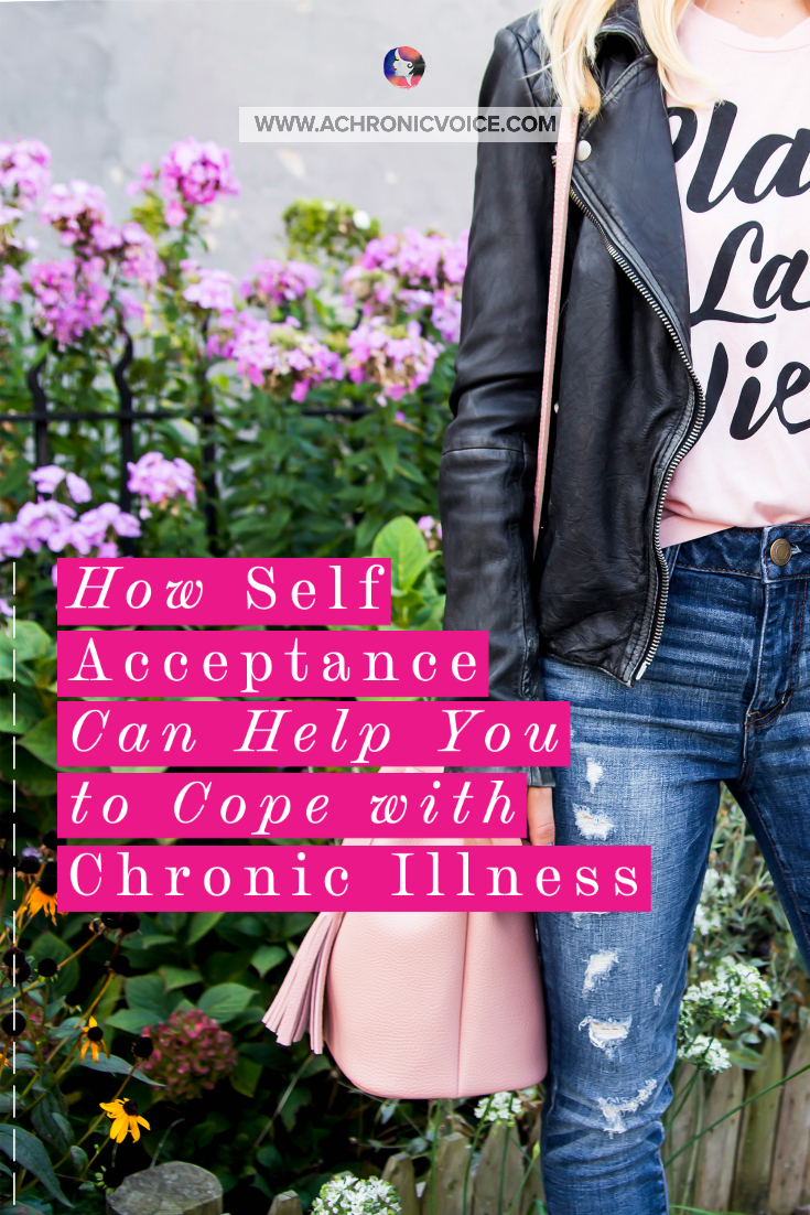 How Self-Acceptance Can Help You to Cope with Chronic Illness | A Chronic Voice