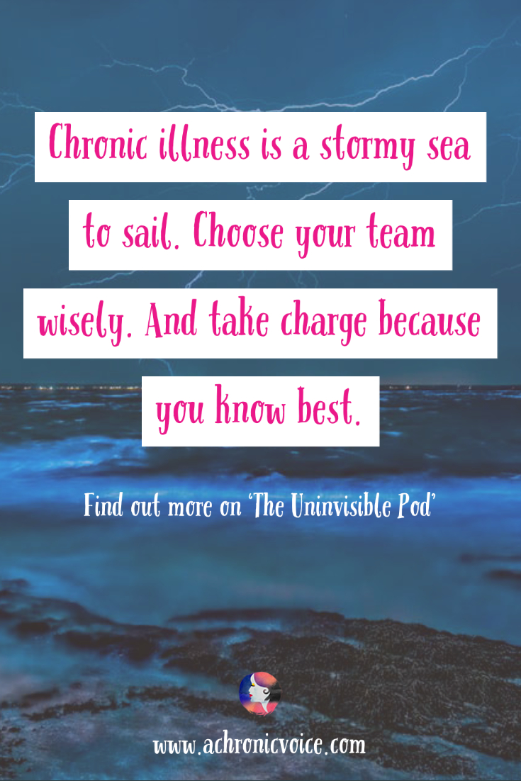 Chronic Illness is a Stormy Sea to Sail. Choose Your Team Wisely. Quote