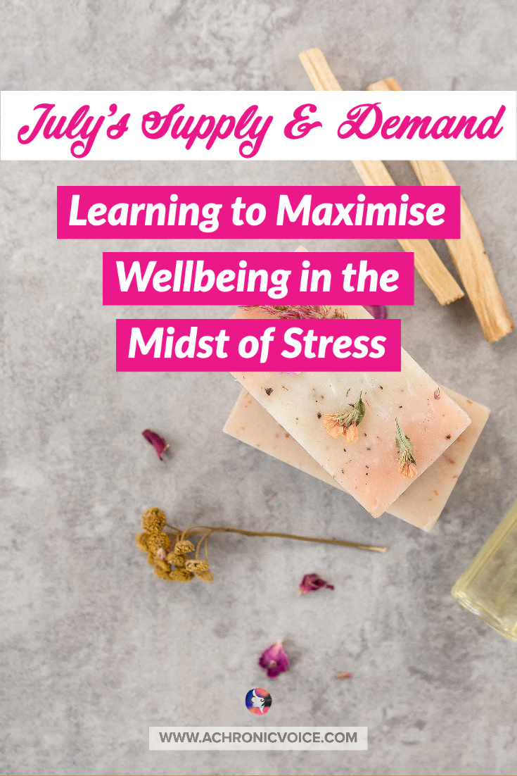 July's Supply & Demand: Learning to Maximise Wellbeing in the Midst of Stress | A Chronic Voice