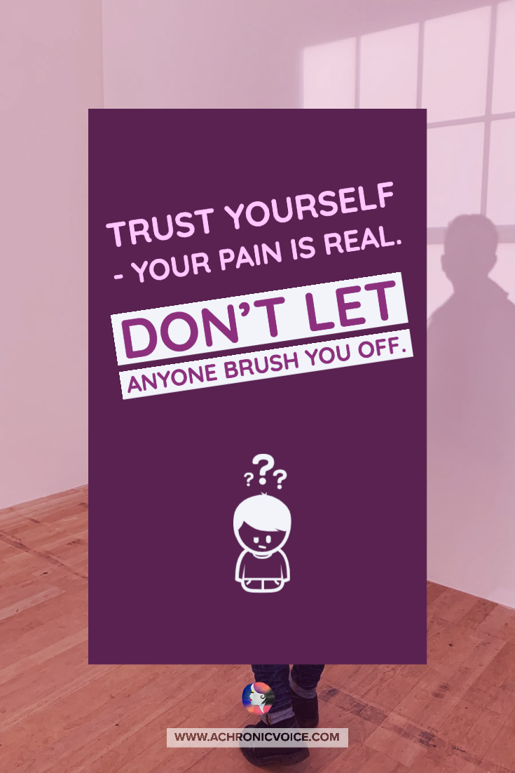 Trust Yourself, Your Pain is Real Quote