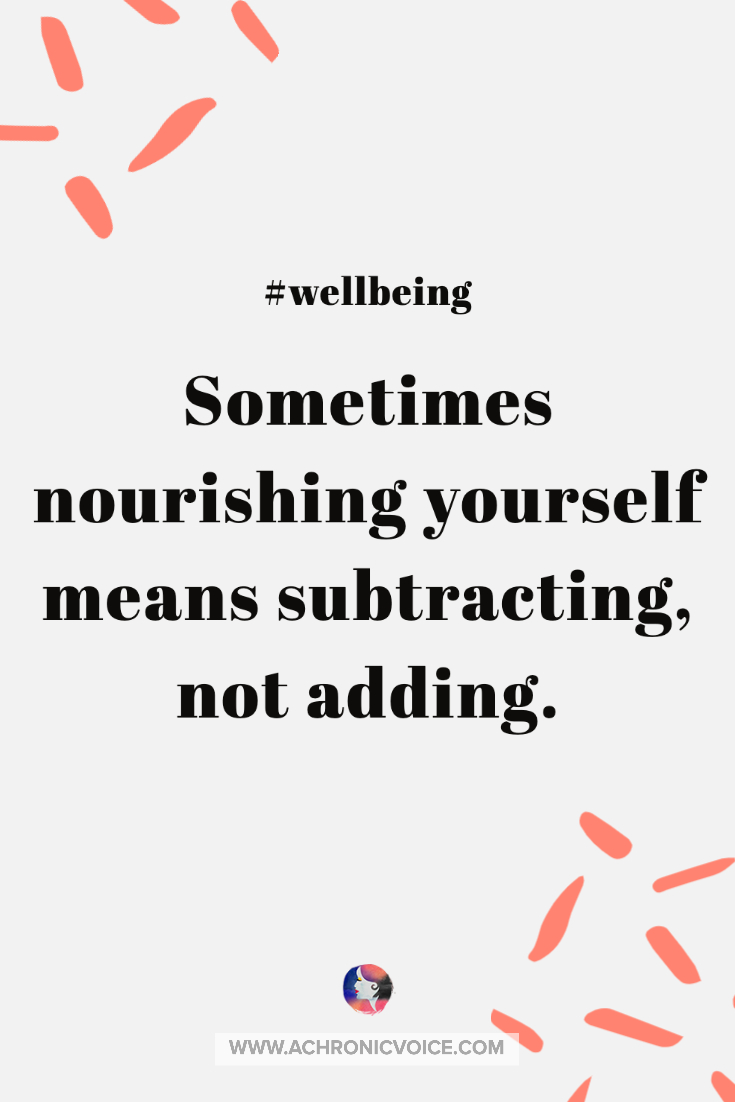 Sometimes Nourishing Yourself Means Subtracting, Not Adding Quote