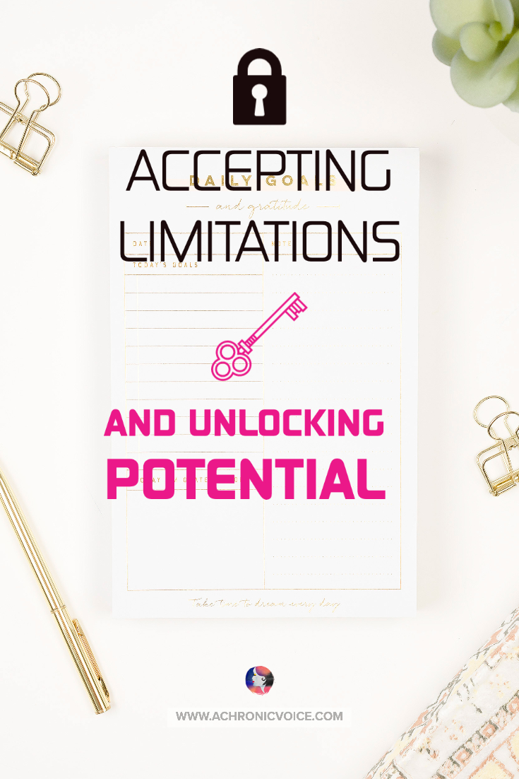 Accepting Limitations and Unlocking Potential