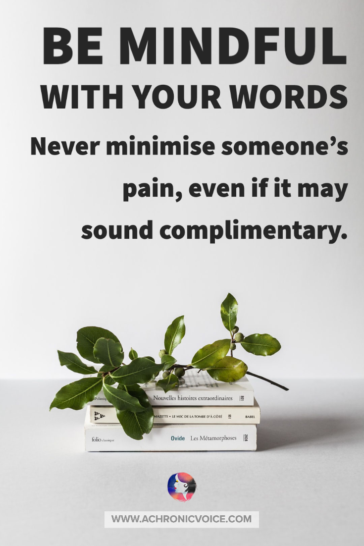 Be Mindful with Your Words | A Chronic Voice