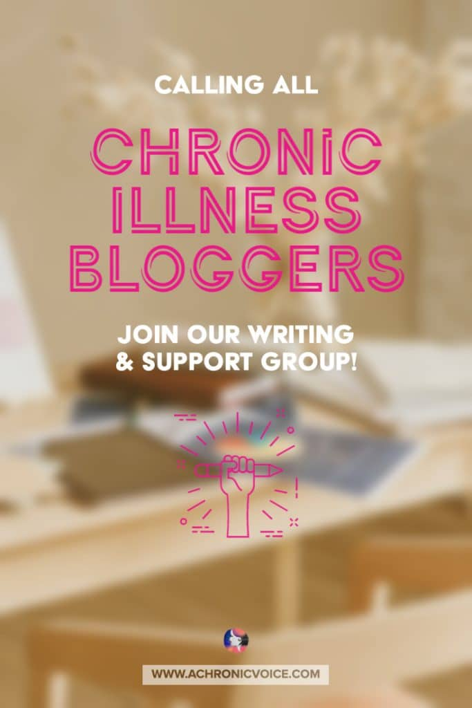 Chronic Illness Bloggers | Join Our Writing and Support Group | A Chronic Voice