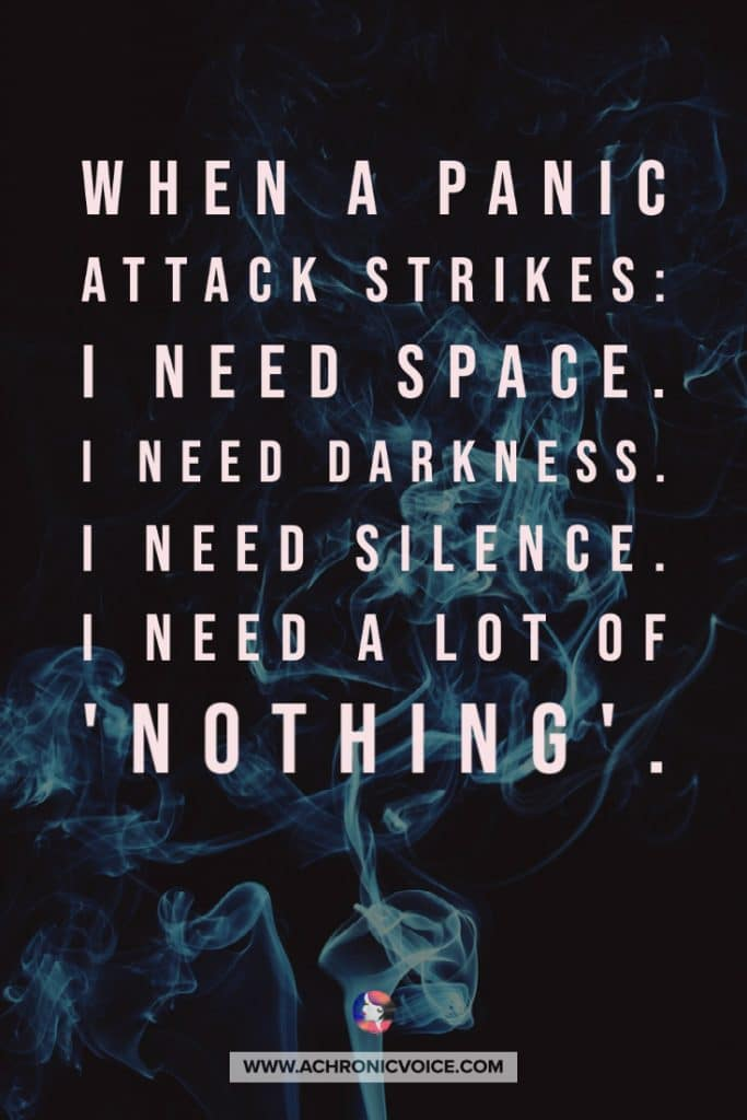 Read: The Savagery of Panic Attacks & The Saving Grace of Internet Friends /// When a panic attack strikes: I need space. Lots of it. I need darkness. I need pure silence. I need nothing. I need so much nothing right now. #panicattack #anxiety #mentalhealth