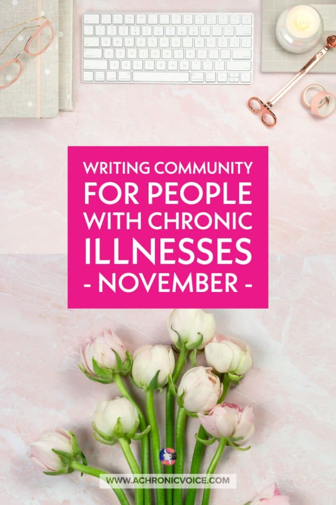 Writing Community for People with Chronic Illnesses | November | A Chronic Voice
