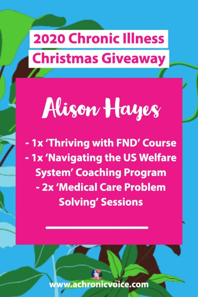 If you're someone who's struggling to cope with FND, then Alison's 'Thriving with FND' course is for you. If you're someone who's frustrated with the U.S. healthcare system, then her course 'Navigating the US Welfare System' is right up your alley. She is also offering 2 'Medical Care Problem Solving' sessions. Find out more about each here, and check out the other prizes in the Christmas Giveaway! #chronicillness #FND #healthcare