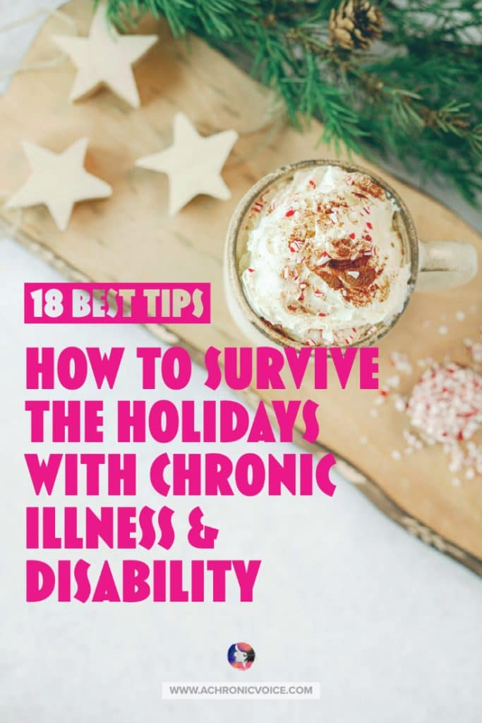 Insight from 18 people with chronic illness, chronic pain and disability. On what hurts them the most and how to survive the holidays. #chronicillness #holidayseason #chronicpain