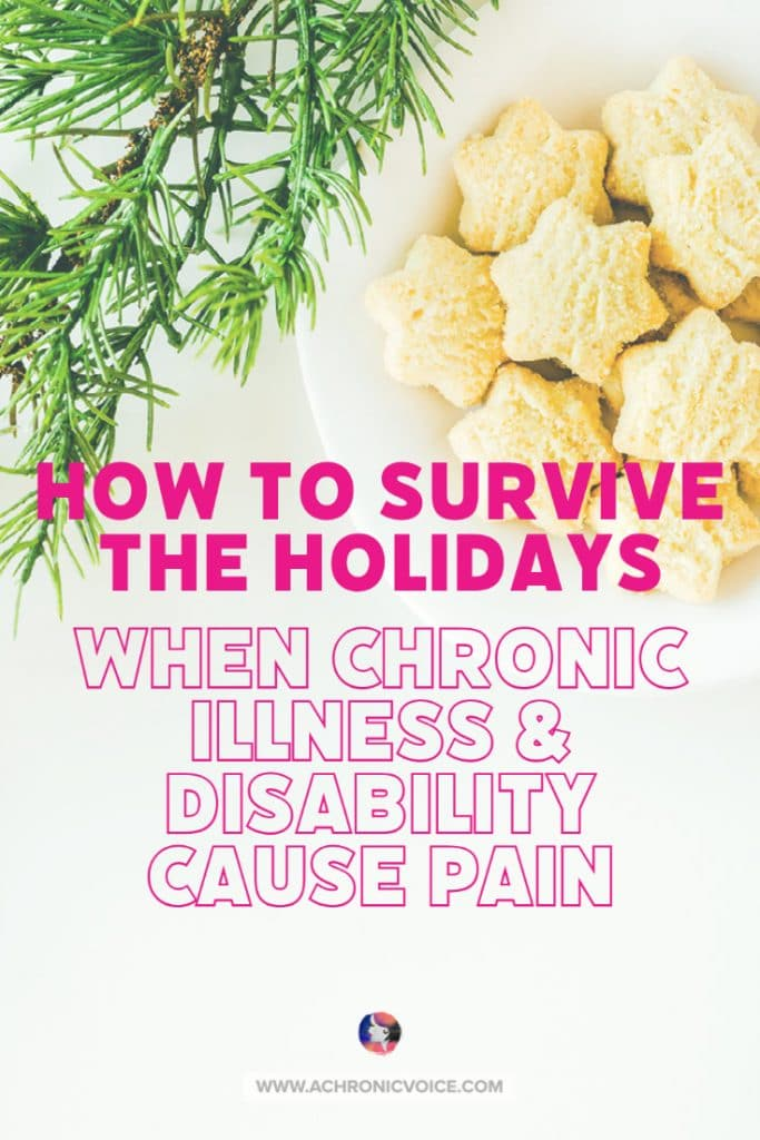 Insight from 18 people with chronic illness, chronic pain and disability. On what hurts them the most and how to survive the holidays. #chronicillness #holidays #chronicpain