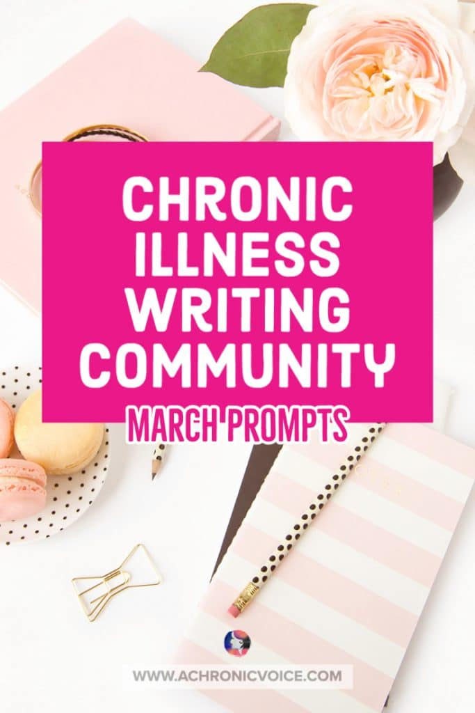 Chronic Illness Writing Community - March Writing Prompts