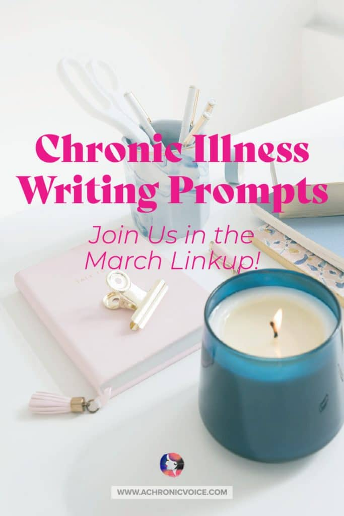 Chronic Illness Writing Prompts - Join Us in the March Linkup