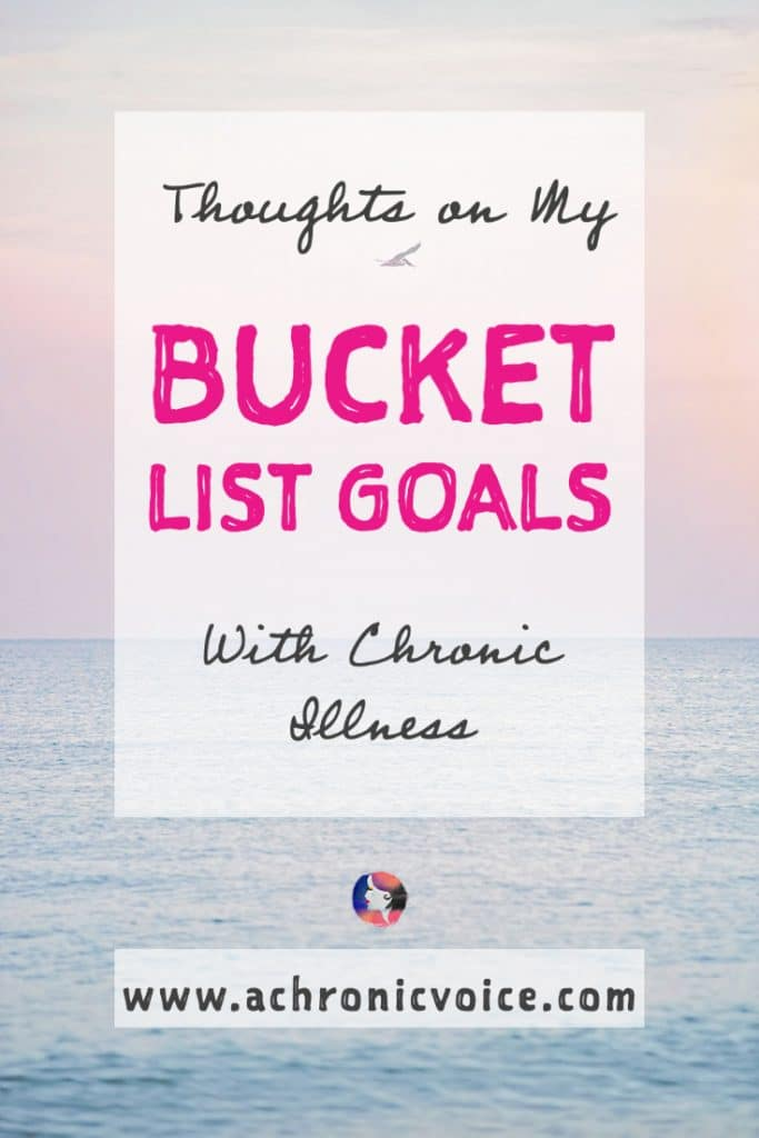 Thoughts on My Bucket List Goals with Chronic Illness