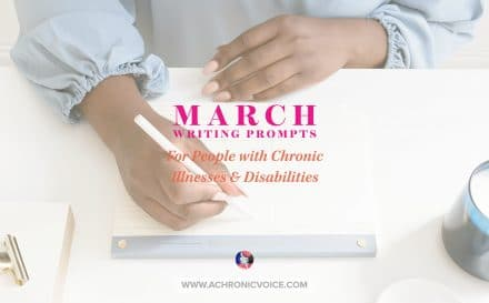 March Writing Prompts for People with Chronic Illnesses & Disabilities
