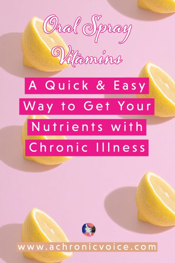 Oral Spray Vitamins - A Quick and Easy Way to Get Your Nutrients with Chronic Illness