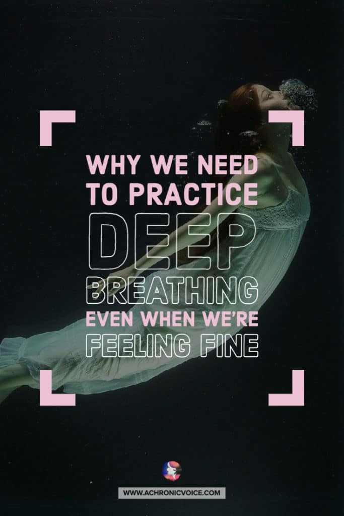 Why We Need to Practice Deep Breathing Even When We're Feeling Fine
