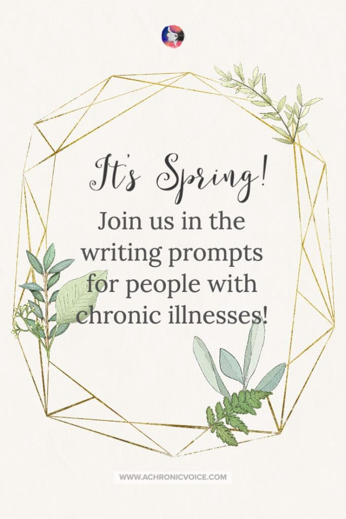 It's Spring! Join us in the writing prompts for people with chronic illnesses!