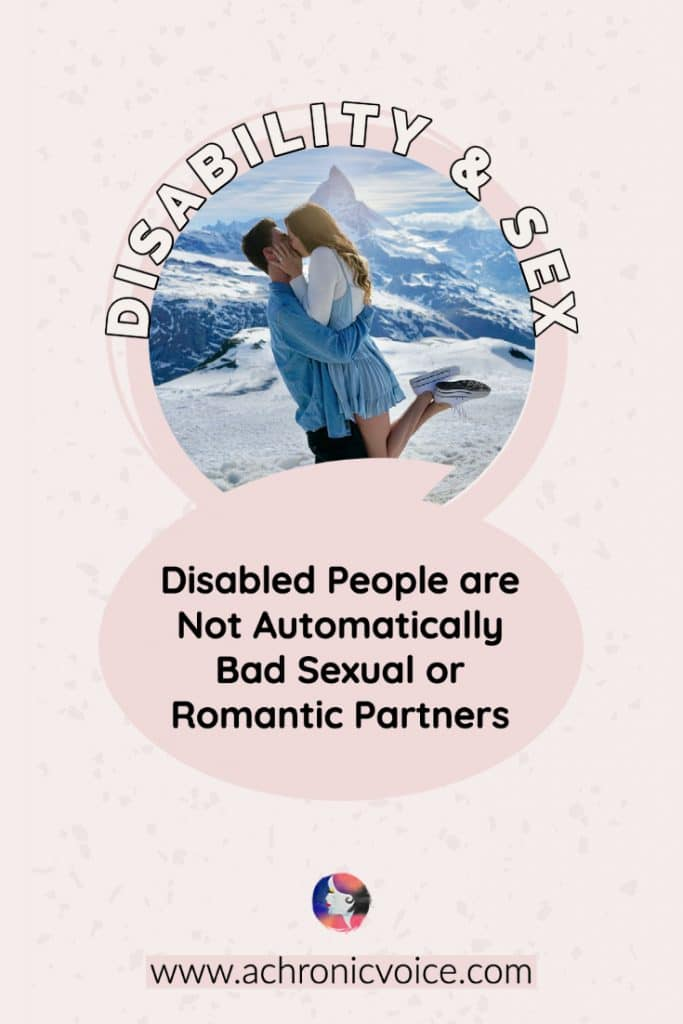 Disability & Sex: Disabled People are Not Automatically Bad Sexual or Romantic Partners