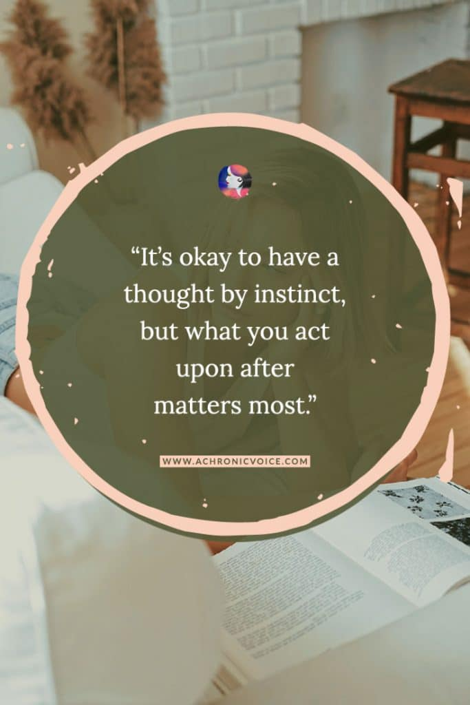 It's Okay to Have a Thought by Instinct, But What You Act Upon After Matters Most - Quote