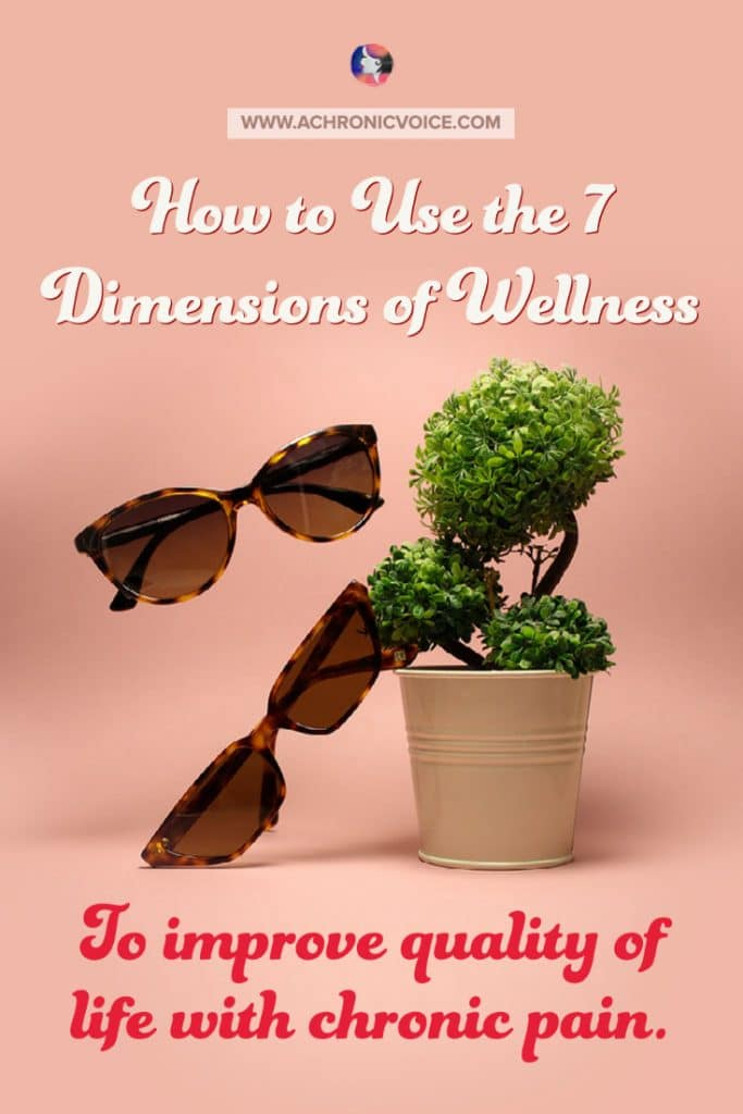 How to Use the 7 Dimensions of Wellness to Thrive with Chronic Pain