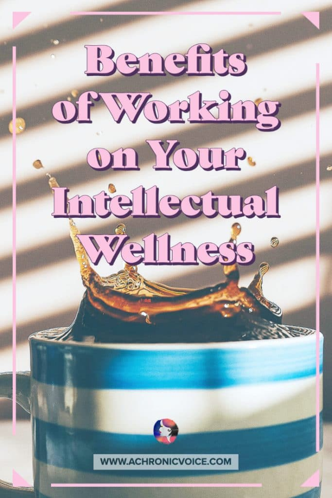 The Benefits of Working on Your Intellectual Wellness