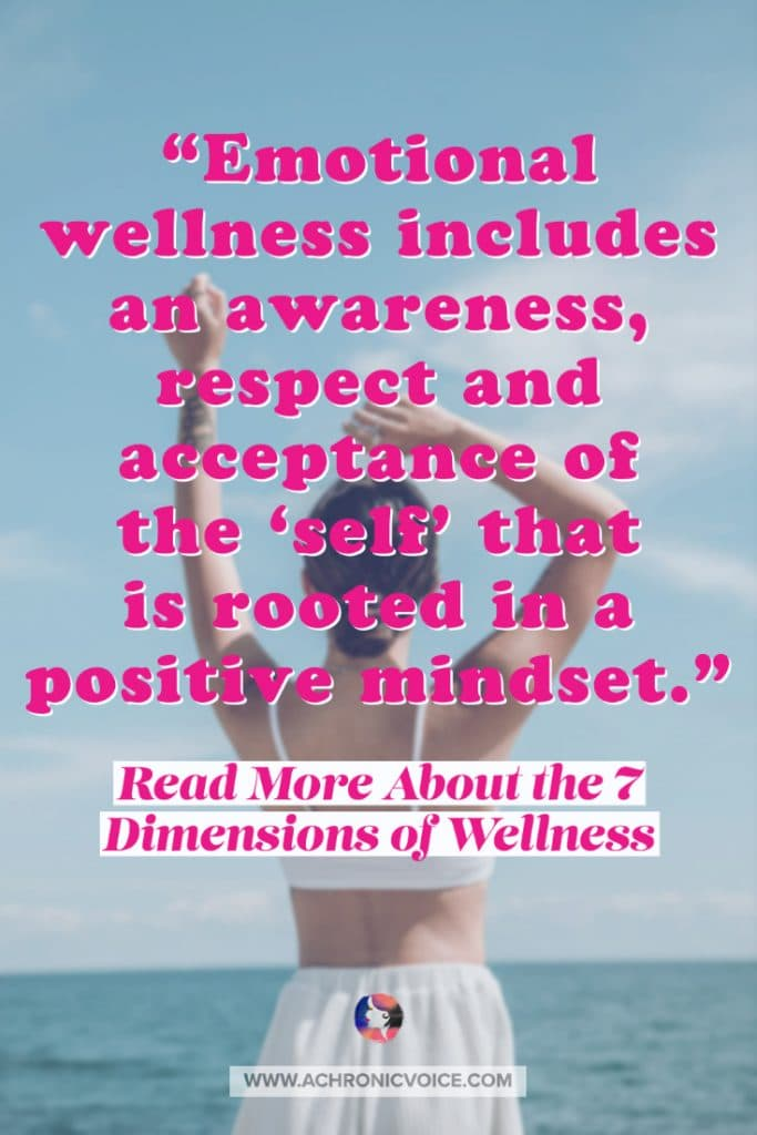 Emotional Wellness Includes an Awareness, Respect and Acceptance of the Self That is Rooted in a Positive Mindset - Quote