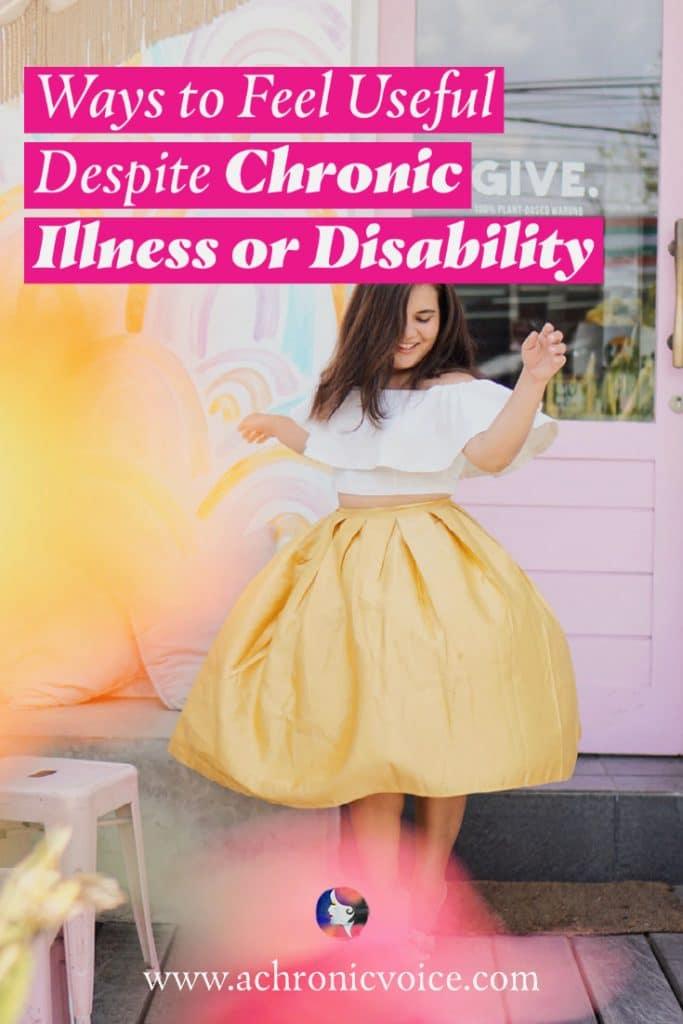 Ways to Feel Useful Despite Chronic Illness or Disability