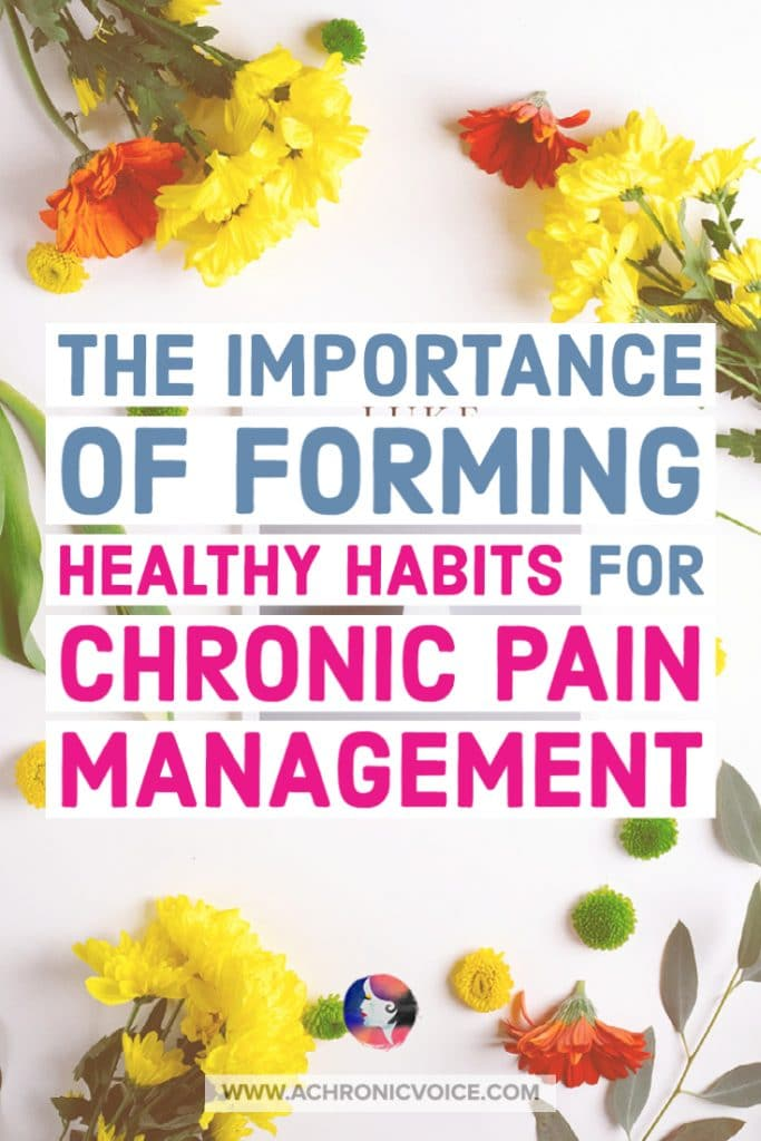 The Importance of Forming Healthy Habits for Chronic Pain Management