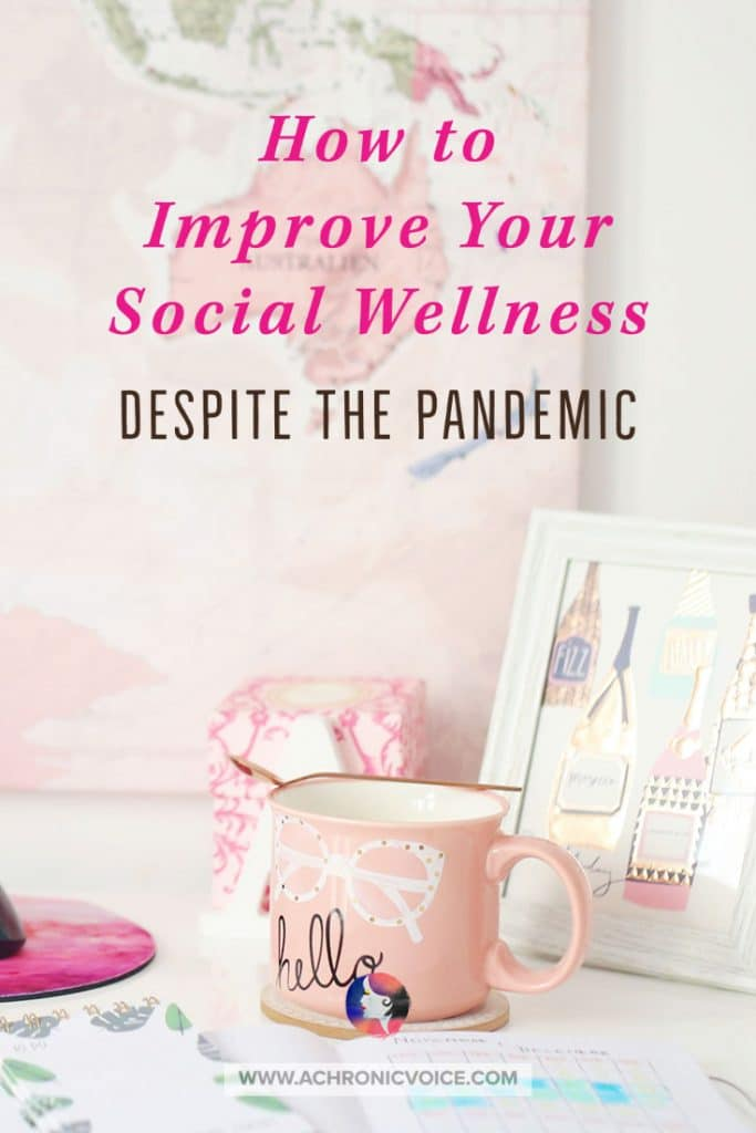 How to Improve Your Social Wellness Despite the Pandemic
