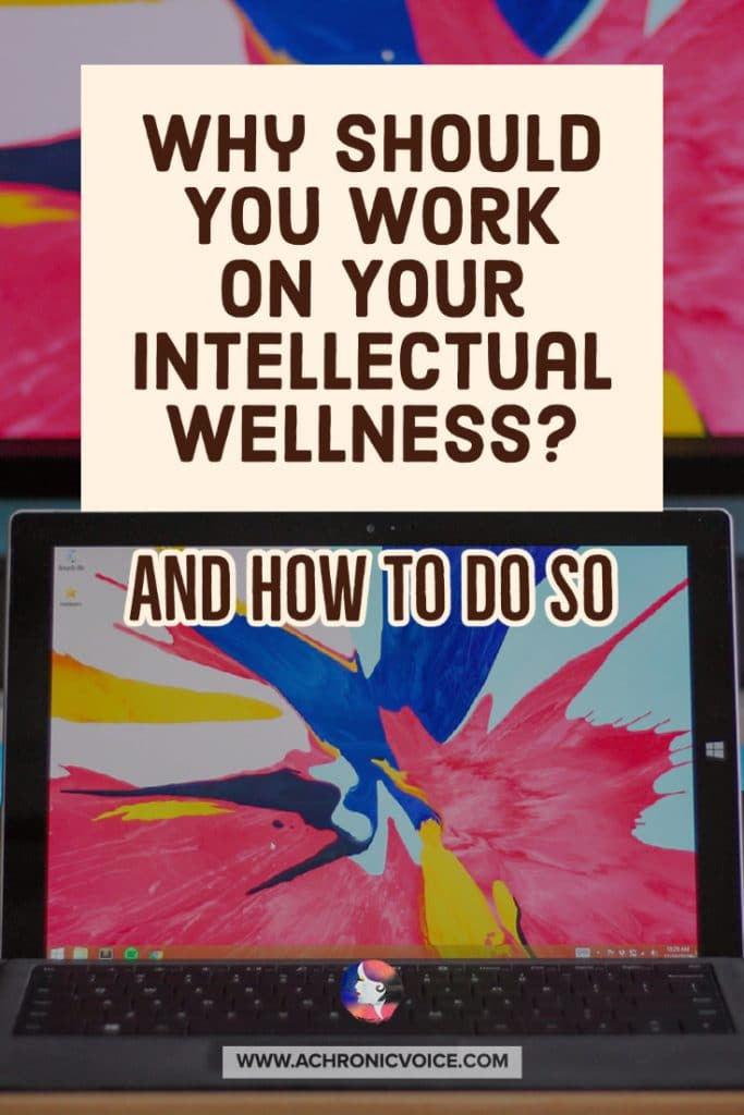 Why Should You Work on Your Intellectual Wellness and How to Do So
