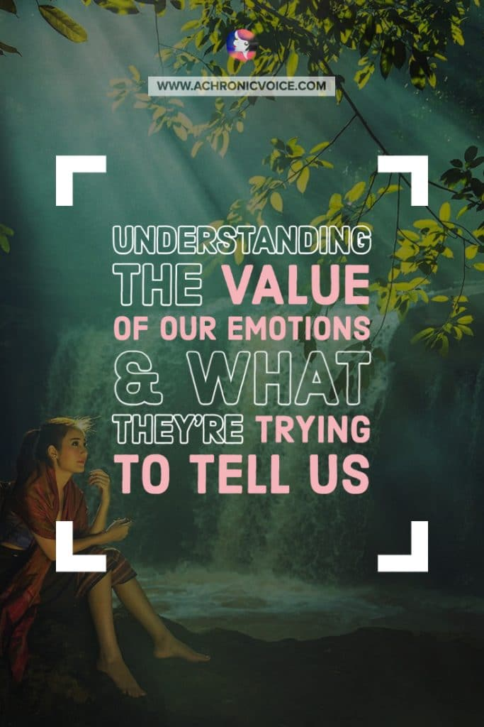 Understanding the Value of Our Emotions and What They're Trying to Tell Us