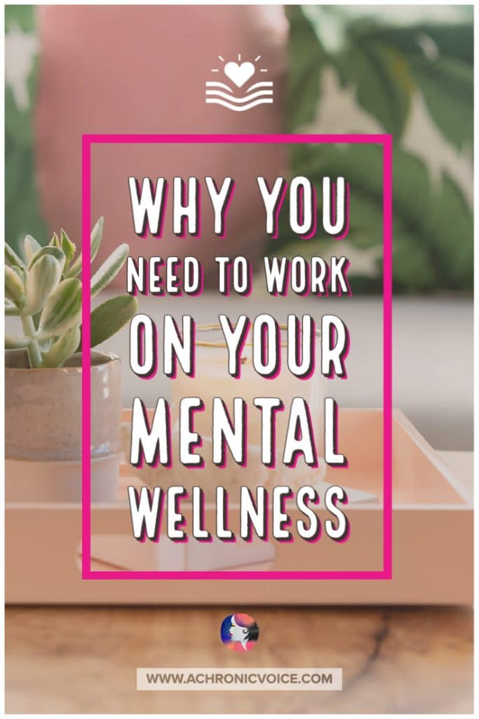 Why You Need to Work on Your Mental Wellness