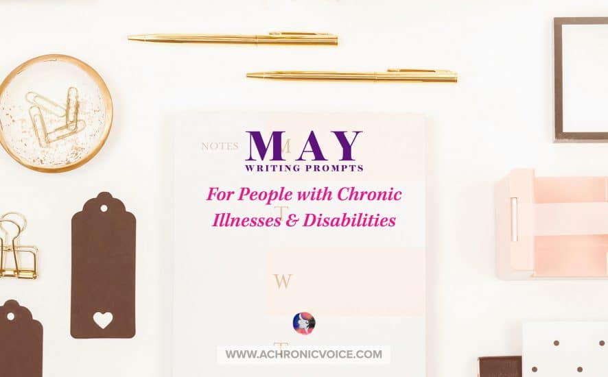 May Writing Prompts for People with Chronic Illnesses and Disabilities