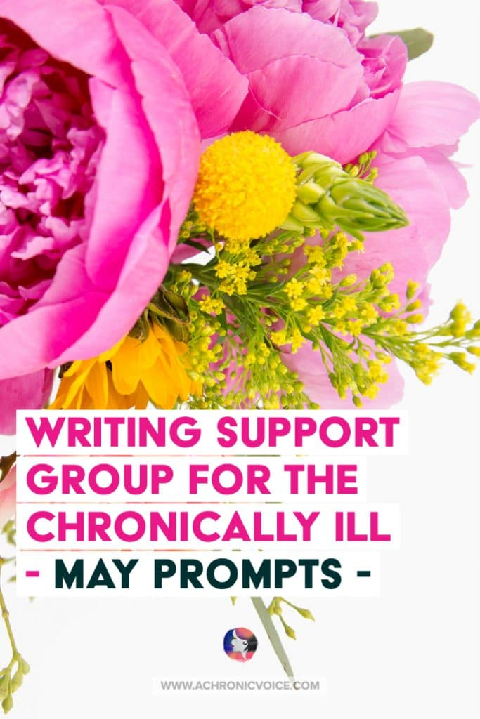 Writing Support Group for the Chronically Ill and Disabled - May Writing Prompts