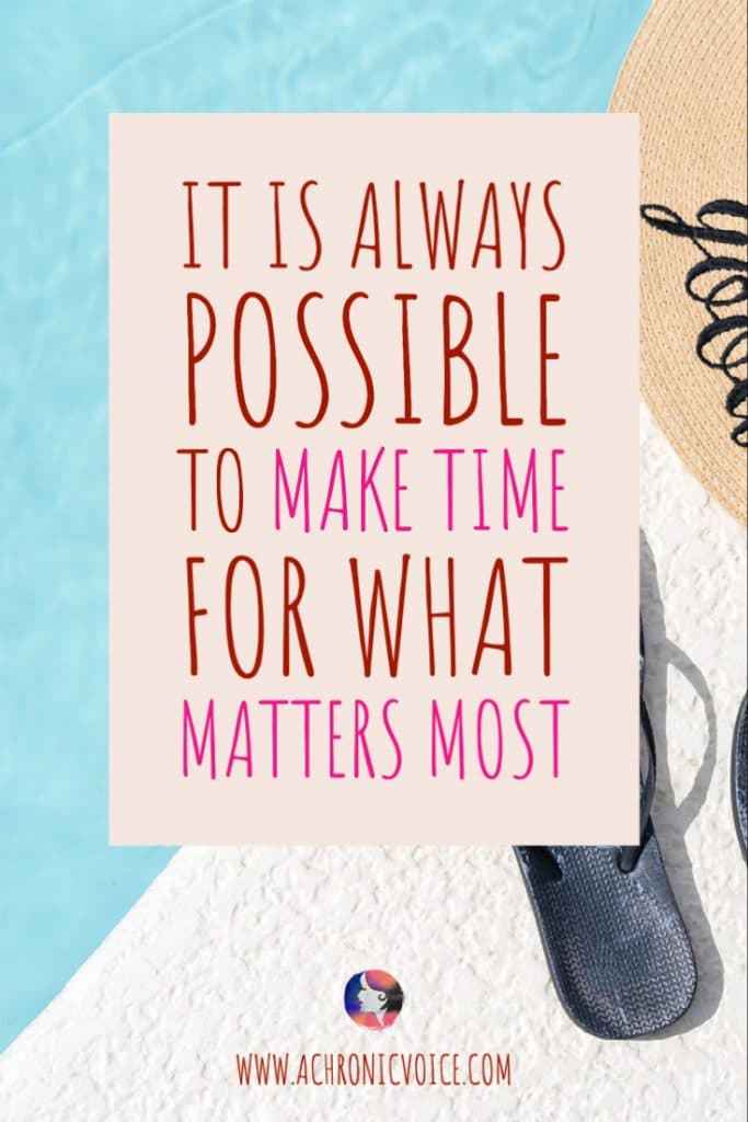 It is *Always* Possible to Make Time for What Matters Most
