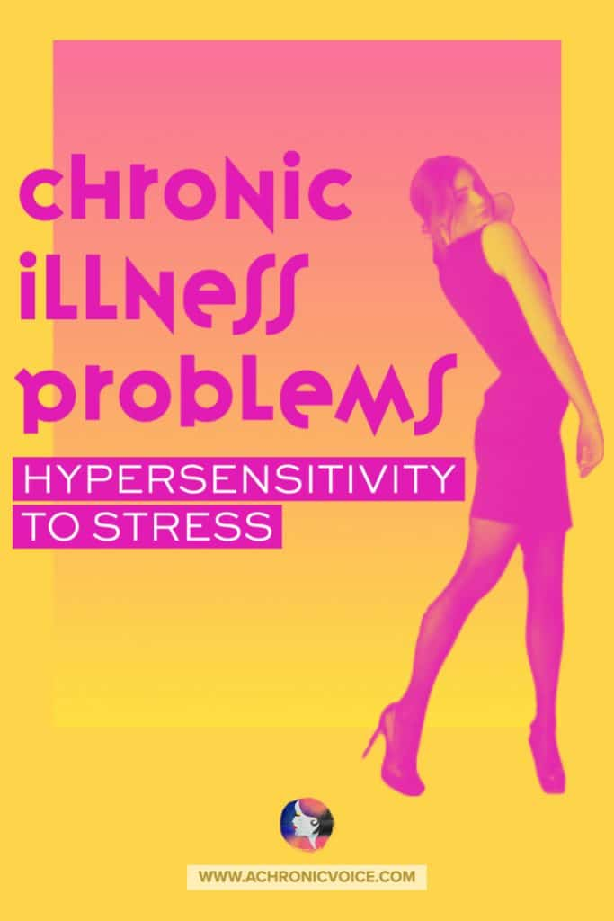 Chronic Illness Problems - Hypersensitivity to Stress