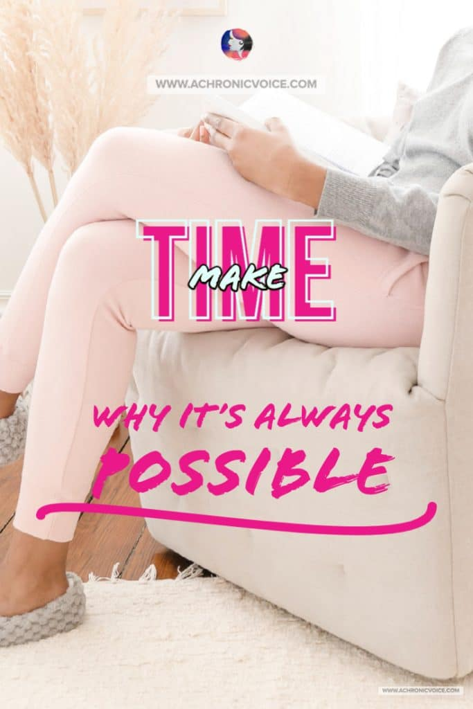 Make Time - Why It is Always Possible