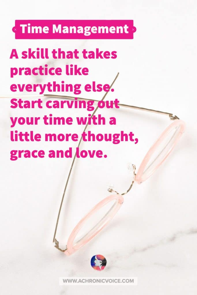 Time Management is a Skill That Takes Practice - Quote
