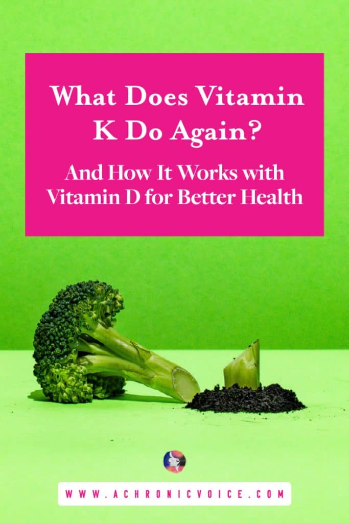 What Does Vitamin K Do Again? And How it Works with Vitamin D for Better Health