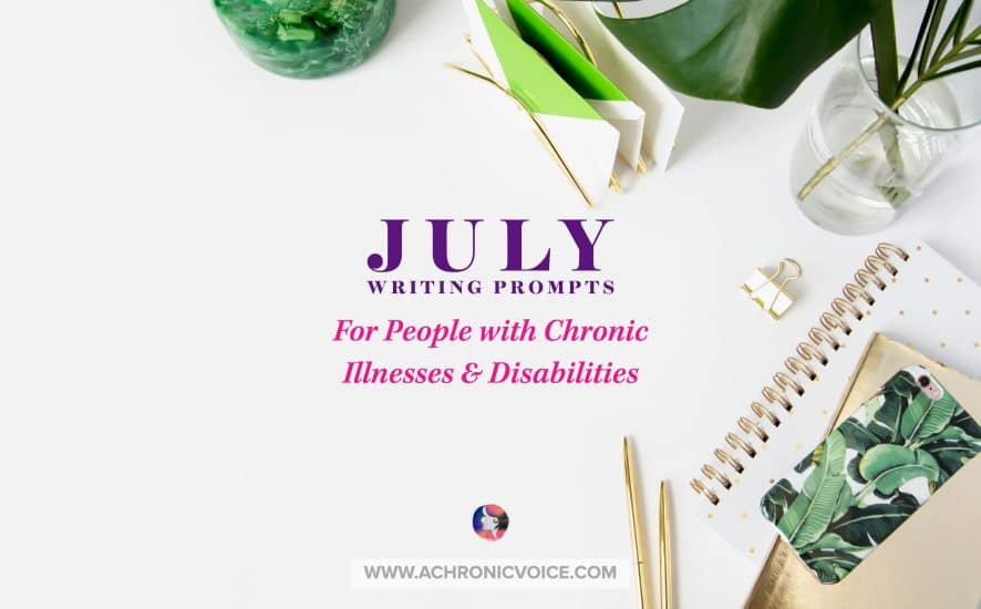 July Writing Prompts for People with Chronic Illnesses & Disabilities